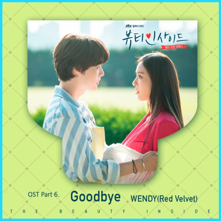 Goodbye (JTBC全新月火劇《The Beauty Inside 愛上變身情人》OST Part. 6) 專輯封面