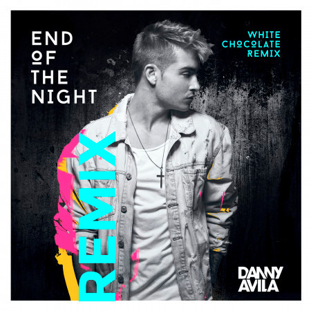 End Of The Night (White Chocolate Remix) 專輯封面