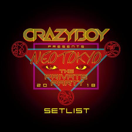 CRAZYBOY presents NEOTOKYO ~THE PRIVATE PARTY 2018~ SETLIST 專輯封面