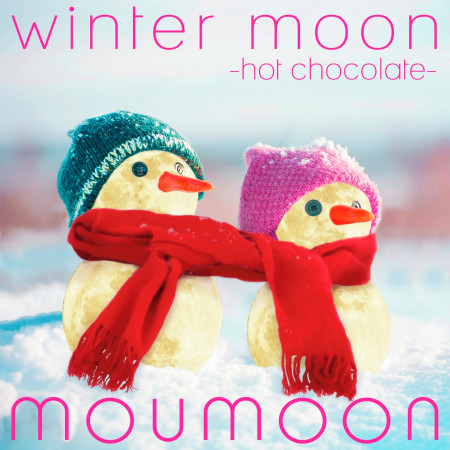 winter moon -hot chocolate- 專輯封面