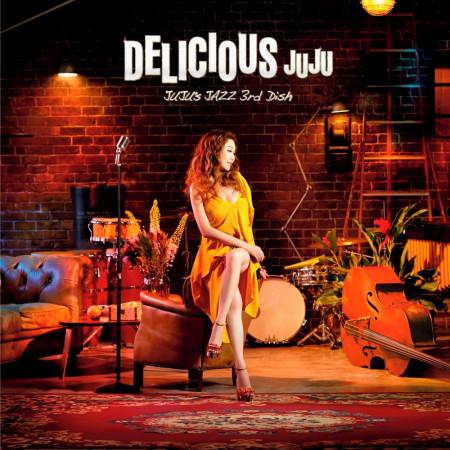 Delicious - JUJU's Jazz 3rd Dish 專輯封面