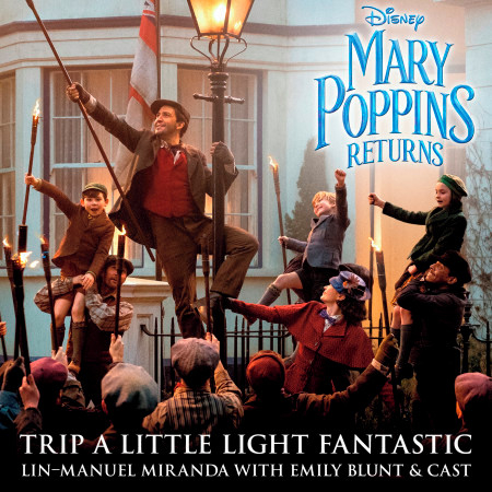 """Trip a Little Light Fantastic (From """"Mary Poppins Returns""""/Edit) 專輯封面"""