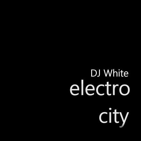 electro city DJ White 專輯封面