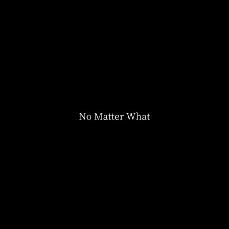 No Matter What 專輯封面