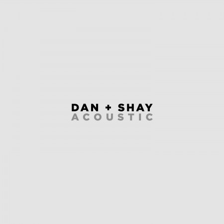 Dan + Shay (Acoustic) 專輯封面