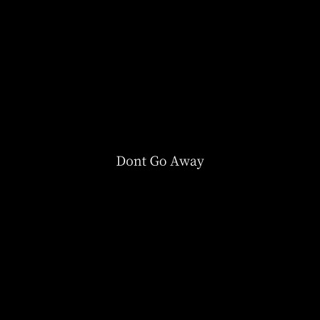 Don't Go Away 專輯封面
