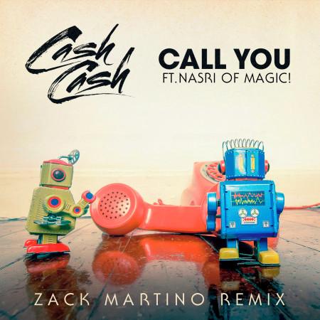 Call You (feat. Nasri of MAGIC!) (Zack Martino Remix) 專輯封面