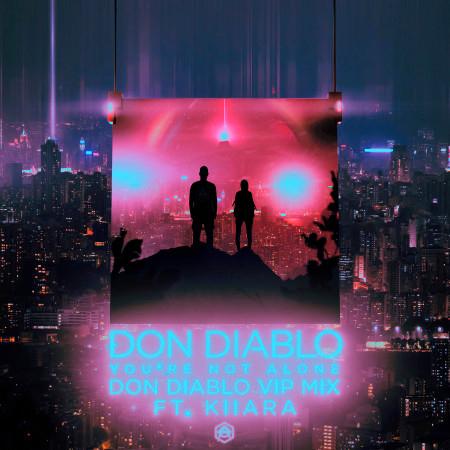 You're Not Alone (feat. Kiiara) (Don Diablo VIP Mix) 專輯封面