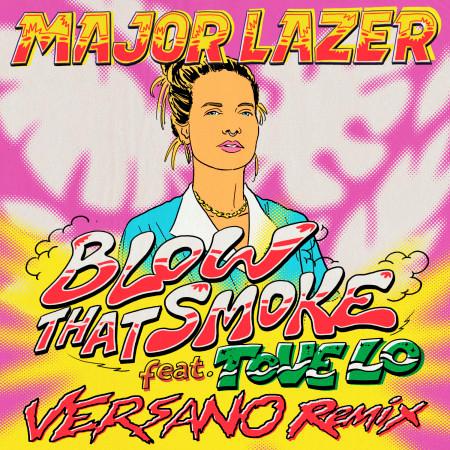 Blow That Smoke (feat. Tove Lo) (VERSANO Remix) 專輯封面