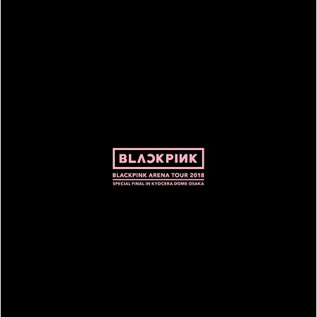 """BLACKPINK ARENA TOUR 2018 """"SPECIAL FINAL IN KYOCERA DOME OSAKA"""" 專輯封面"""