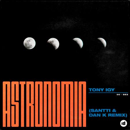 Astronomia (Santti, Dan K Remix) 專輯封面