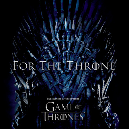 Kingdom of One (from For The Throne (Music Inspired by the HBO Series Game of Thrones)) 專輯封面