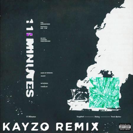 11 Minutes (Kayzo Remix) 專輯封面