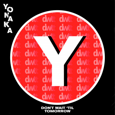 Don't Wait 'Til Tomorrow 專輯封面