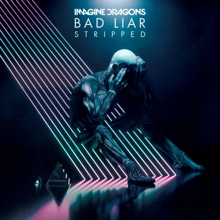 Bad Liar – Stripped 專輯封面