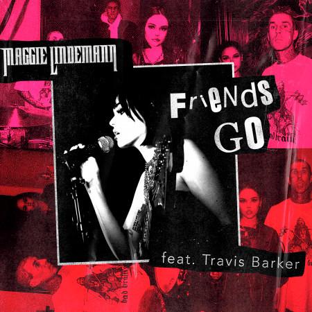 Friends Go (feat. Travis Barker) 專輯封面