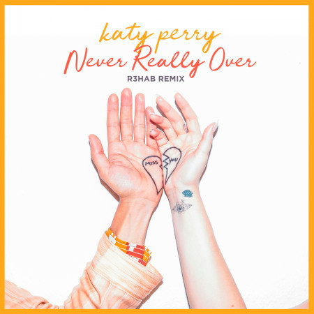 Never Really Over (R3HAB Remix) 專輯封面