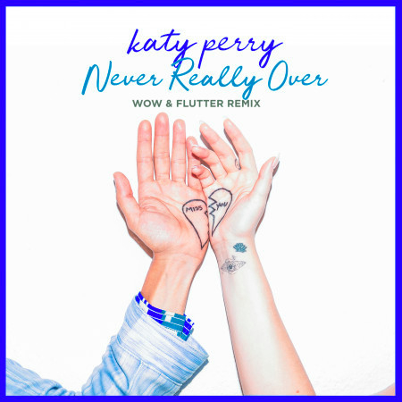 Never Really Over (Wow & Flutter Remix) 專輯封面