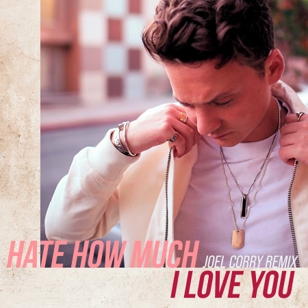 Hate How Much I Love You (Joel Corry Remix) 專輯封面