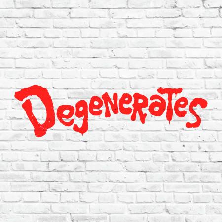 Degenerates 專輯封面