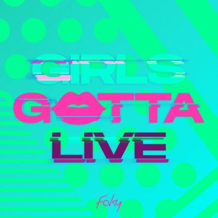 GIRLS GOTTA LIVE 專輯封面