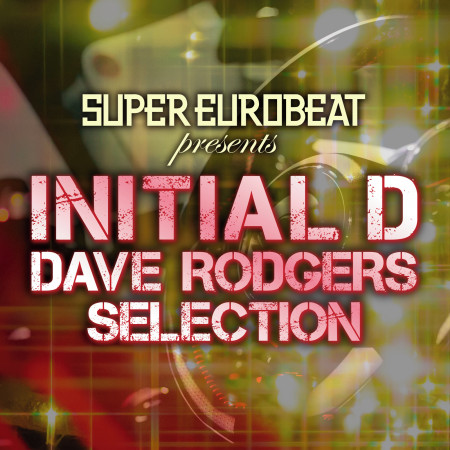 SUPER EUROBEAT presents INITIAL D DAVE RODGERS SELECTION 專輯封面