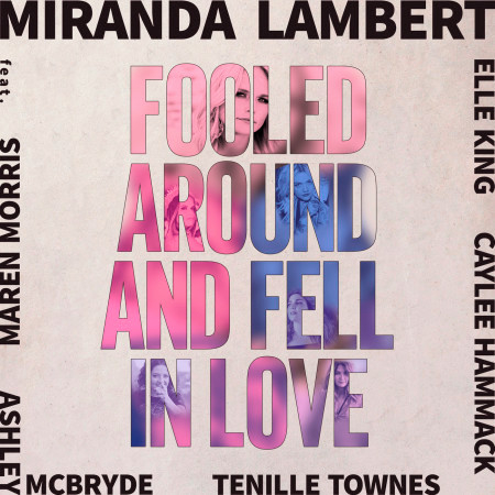 Fooled Around and Fell in Love (feat. Maren Morris, Elle King, Ashley McBryde, Tenille Townes & Caylee Hammack) 專輯封面