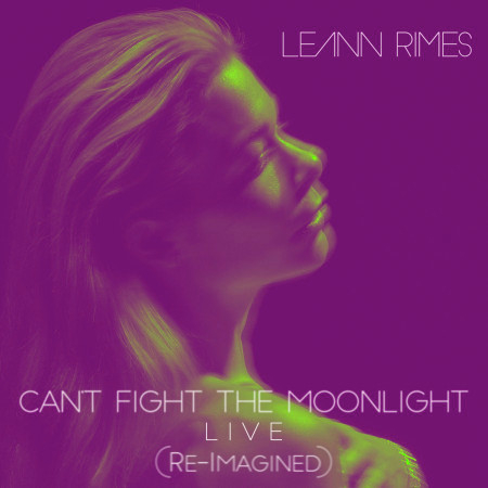 Can't Fight the Moonlight (Re-Imagined) (Live) 專輯封面