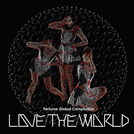 "Perfume Global Compilation ""Love The World"" 專輯封面"