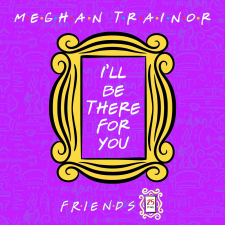 """I'll Be There for You (""""Friends"""" 25th Anniversary) 專輯封面"""