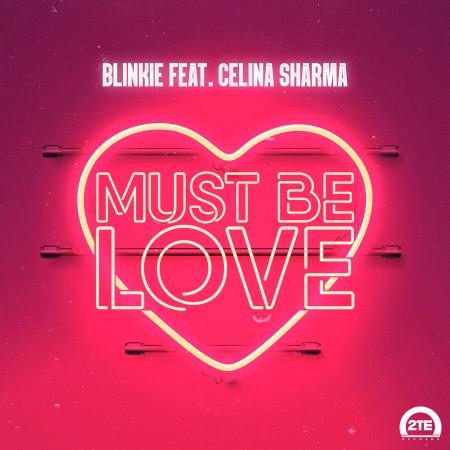 Must Be Love (feat. Celina Sharma) 專輯封面