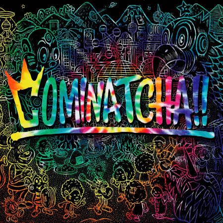 COMINATCHA!! 專輯封面