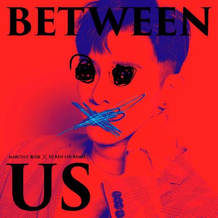 我們之間 2.0-(DJ KenLin Remix) 專輯封面