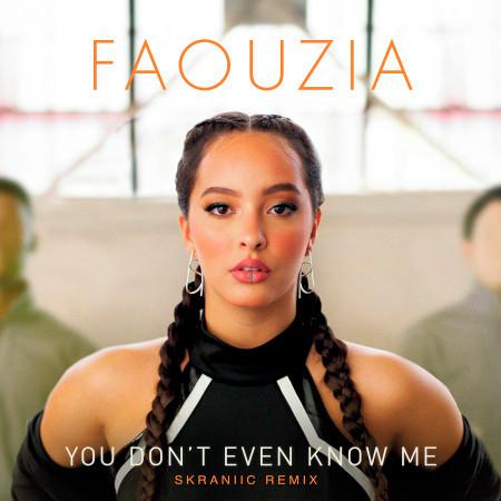 You Don't Even Know Me (Skraniic Remix) 專輯封面