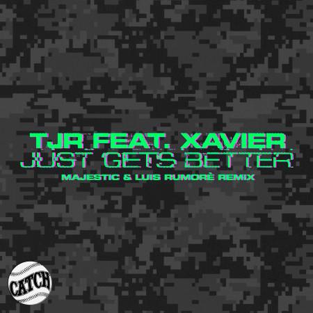 Just Gets Better (Majestic & Luis Rumorè Remix) 專輯封面