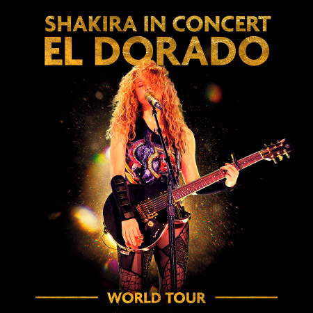 Shakira In Concert: El Dorado World Tour 專輯封面