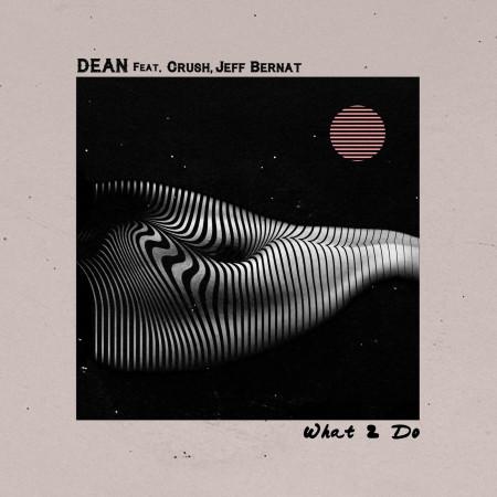 What 2 Do (feat. Crush, Jeff Bernat) 專輯封面