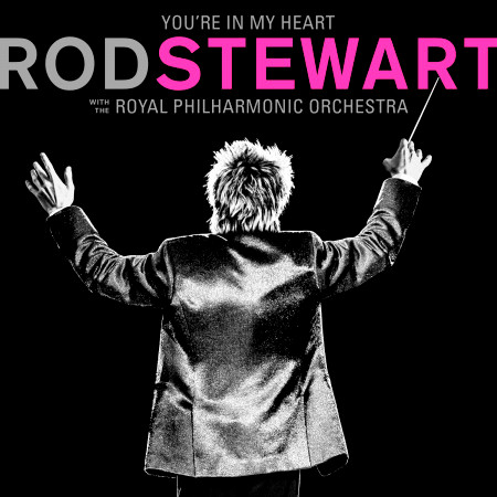 You're In My Heart: Rod Stewart (with The Royal Philharmonic Orchestra) 專輯封面