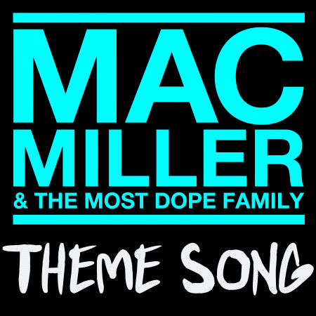 Mac Miller & The Most Dope Family Theme Song 專輯封面