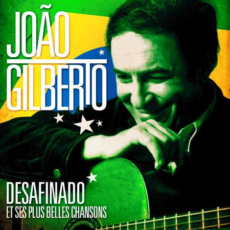 João Gilberto : Desafinado et ses plus belles chansons (Remasterisé) 專輯封面