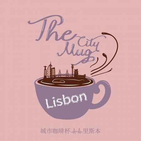 城市咖啡杯-里斯本 The City Mug-Lisbon 專輯封面