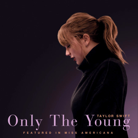 Only The Young (Featured in Miss Americana) 專輯封面