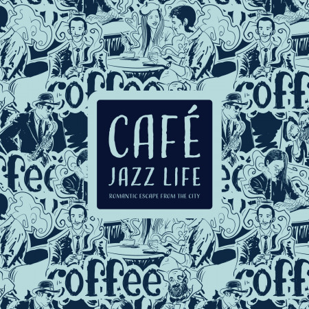 爵士咖啡館:浪漫的城市逃亡 (Café Jazz Life:Romantic Escape from the City) 專輯封面