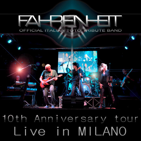 Fahrenheit, Official Italian Toto Tribute Band: Live in Milano (10th Anniversary Tour) 專輯封面