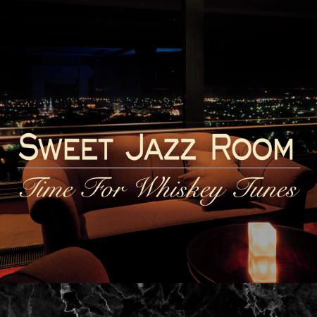 Sweet Jazz Room - Time for Whiskey Tunes 專輯封面