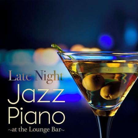 Late Night Jazz Piano at the Lounge Bar 專輯封面