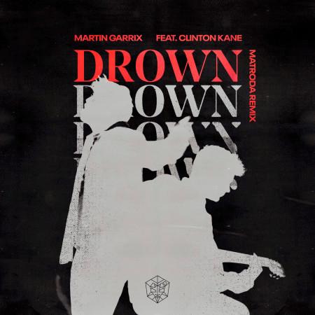 Drown (feat. Clinton Kane) (Matroda Remix) 專輯封面