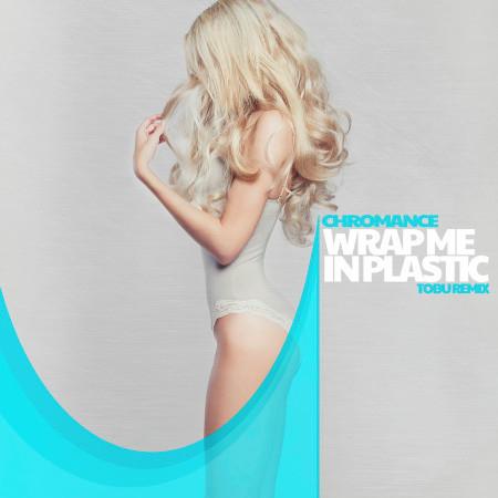 Wrap Me In Plastic (Tobu Remix) 專輯封面