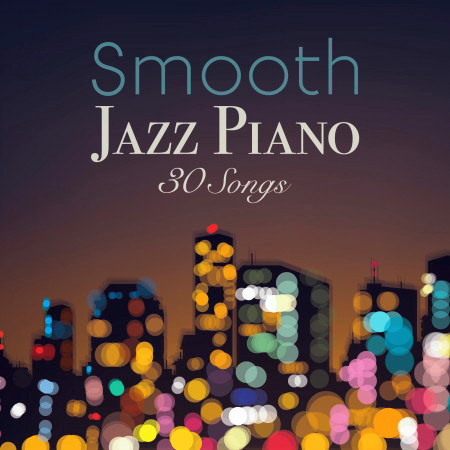Smooth Jazz Piano 30 Songs 專輯封面