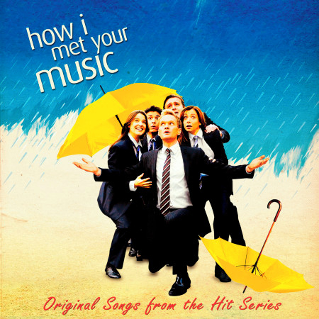 """How I Met Your Music (Original Songs from the Hit Series """"How I Met Your Mother"""") 專輯封面"""